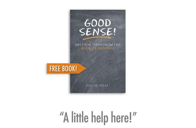 Good Sense! Help for Teens from Proverbs